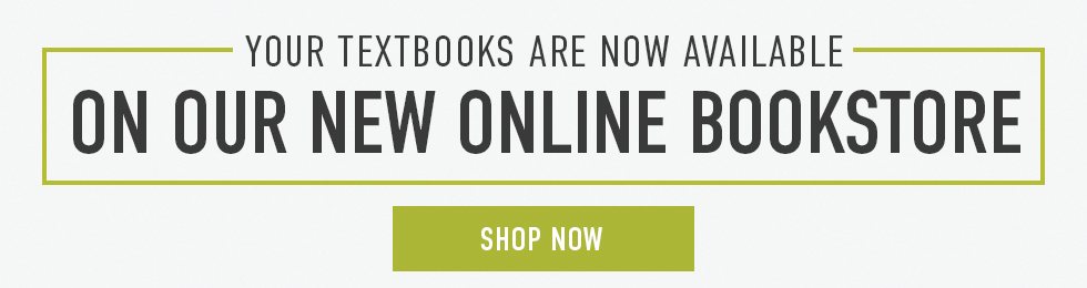 Your textbooks are now available on our new online bookstore. Click to shop now.